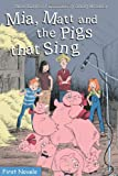 img - for Mia, Matt and the Pigs That Sing (Formac First Novels) book / textbook / text book