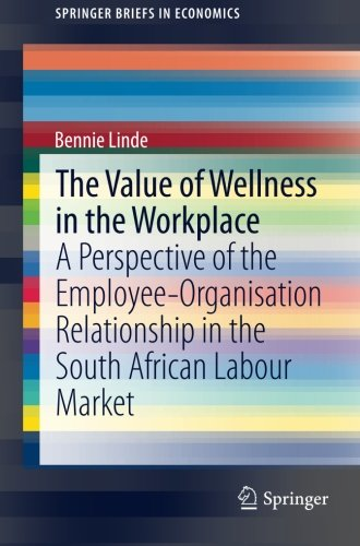 The Value of Wellness in the Workplace: A Perspective of the Employee-Organisation Relationship in the South African Lab