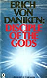 img - for Disciple Of The Gods - A Biography Of Erich Von Daniken (Translated By David B. Koblick) book / textbook / text book
