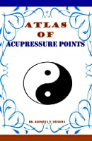 Atlas of Acupressure Points (English Edition)