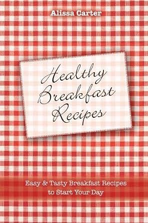Healthy Breakfast Recipes: Easy & tasty Breakfast Recipes