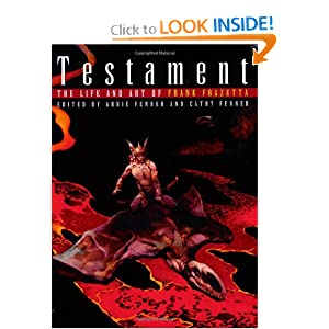 Testament: The Life and Art of Frank Frazetta by Frank Frazetta, Arnie Fenner and Cathy Fenner