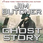 Ghost Story: The Dresden Files, Book 13 (       UNABRIDGED) by Jim Butcher Narrated by John Glover