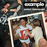 EXAMPLE - PERFECT REPLACEMENT (RADIO EDIT) [EXPLICIT]