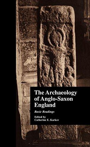 The Archaeology of Anglo-Saxon England: Basic Readings (Basic Readings in Anglo-Saxon England)