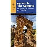 A peu per la Via Augusta: De Martorell a Tarragona pel Penedès (AZIMUT)
