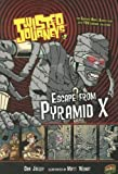 Escape from Pyramid X (Twisted Journeys) (0822567792) by Dan Jolley