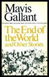 End of the World and Other Stories (New Canadian Library) (0771091915) by Gallant, Mavis