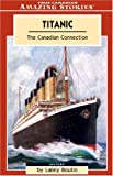 Titanic: The Canadian Connection (Amazing Stories)
