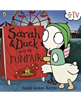 Sarah and Duck Go To The Funfair (Sarah & Duck 1)