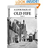 A Look Back at Old Fife: Series 4