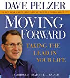 Dave Pelzer Moving Forward: Taking The Lead In Your Life BOOK