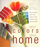 img - for Your Colors Your Home: Decorating with Colors That Reflect Your Personality book / textbook / text book