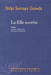 La fille secrète : roman, Gowda, Shilpi Somaya