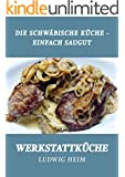 Die schw�bische K�che - Einfach saugut: Werkstattk�che