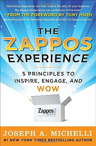 the-zappos-experience-5-principles-to-inspire-engage-and-wow-by-joseph-michelli-1-oct-2011-hardcover