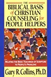 The Biblical Basis of Christian Counseling for People Helpers: Relating the Basic Teachings of Scripture to Peoples Problems (Pilgrimage Growth Guide)