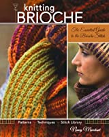 Knitting Brioche: The Essential Guide to the Brioche Stitch technique
