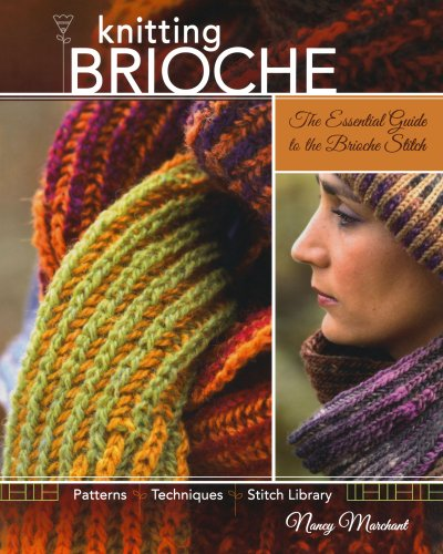 Knitting Brioche: The Essential Guide to the Brioche Stitch
