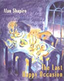 The Last Happy Occasion (0226750361) by Shapiro, Alan