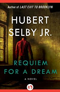 Requiem For A Dream: A Novel by Hubert Selby Jr. ebook deal