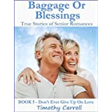 Baggage Or Blessings (Don't Ever Give Up on Love)
