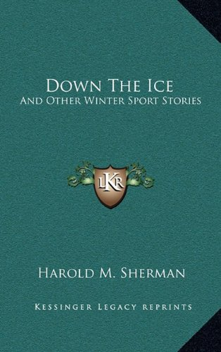 Down the Ice: And Other Winter Sport Stories
