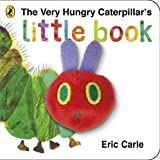 Eric Carle The Very Hungry Caterpillar's Little Book: Eric Carle
