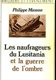 echange, troc Philippe Masson - Les naufrageurs du Lusitania et la guerre de l'ombre