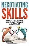 Negotiating Skills: How to Negotiate...