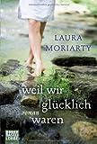 Weil wir glücklich waren (3404160495) by Laura Moriarty