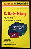 img - for Morirai a mezzogiorno book / textbook / text book