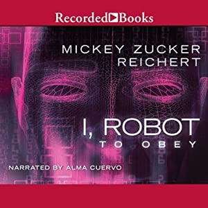 Isaac Asimov's I Robot: To Obey | [Mickey Zucker Reichert]