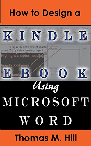ebook: How to Design a Kindle eBook Using Microsoft Word: Format a Kindle eBook Easily Using Microsoft Word; Publish to KDP (B00PJIDCSA)
