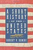 A Short History of the United States (0060831448) by Remini, Robert V.