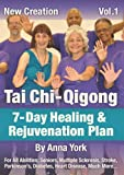 New Creation Tai Chi-Qigong for All Abilities: Seniors, Multiple Sclerosis, Parkinson's, Stroke, Arthritis, Diabetes, Much more . . .