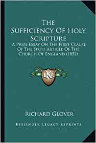 sufficiency of scripture essay The distinction is material versus formal sufficiency of scripture on his  wonderful blog, dr michael liccione was having a discussion with a.