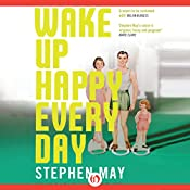 Wake Up Happy Every Day | [Stephen May]
