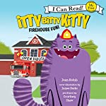 Itty Bitty Kitty: Firehouse Fun | Joan Holub
