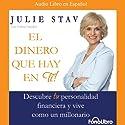 El Dinero Que Hay en Ti (Texto Completo) [The Money in You ] (       UNABRIDGED) by Julie Stav Narrated by Vivian Ruiz, Martha Velazco