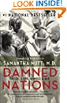 Damned Nations: Greed, Guns, Armies,...