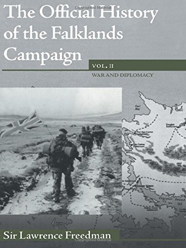 The Official History of the Falklands Campaign, Volume 2: War and Diplomacy (Government Official History Series)