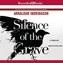 Silence of the Grave: Reykjavik Murder Mysteries, Book 2 Audiobook by Arnaldur Indridason Narrated by George Guidall