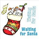 "Strawberry Kisses EZMount Cling Stamp Set 4.75""x4.75""-Waiting For Santa"