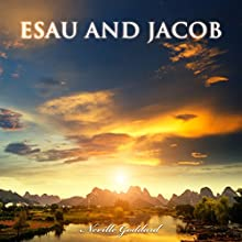 Esau and Jacob: Neville Goddard Lectures Audiobook by Neville Goddard Narrated by Russell Stamets