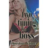 Two-Timing the Boss ~ Christine Warner