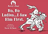 img - for Bunni n Bear: No,No Ladies... I Saw Him First. book / textbook / text book