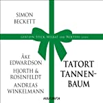 Tatort Tannenbaum | Simon Beckett,Ake Edwardson,Andreas Winkelmann,Hans Rosenfeldt,Michael Hjorth