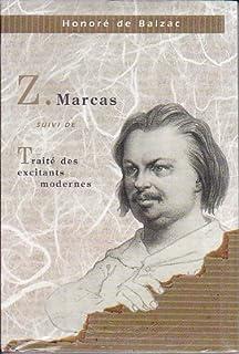 [La comédie humaine] : Z. Marcas ; [suivi de] Traité des excitants modernes