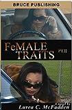 """FeMALE TRAITS II (FeMALE TRAITS """"The Trilogy"""" Book 2)"""
